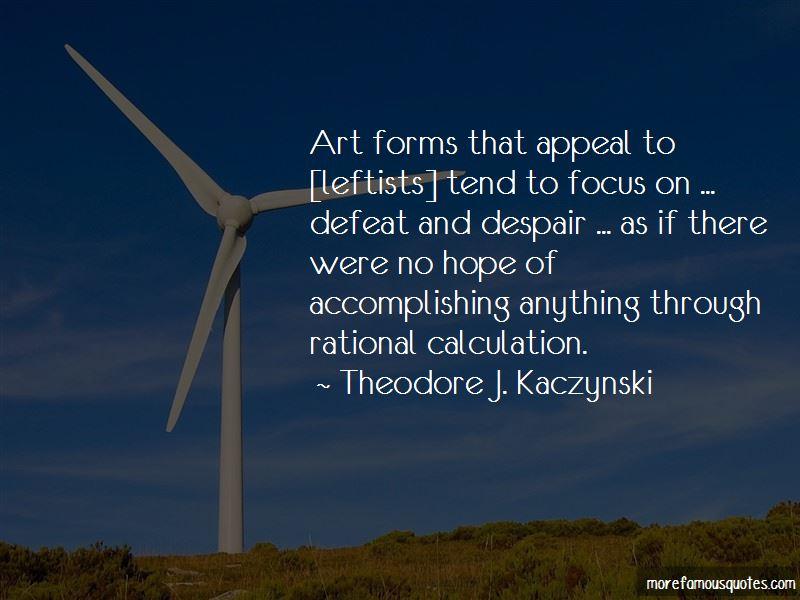 Theodore J. Kaczynski Quotes Pictures 4