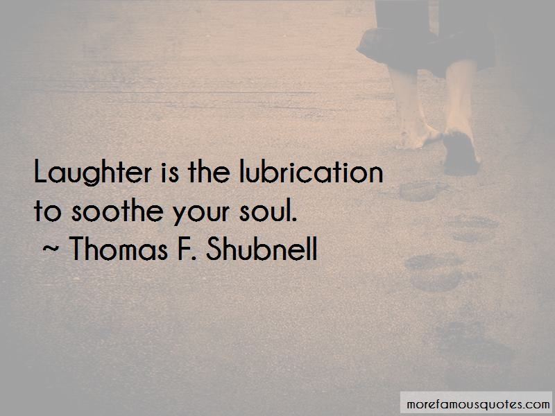 Thomas F. Shubnell Quotes Pictures 3