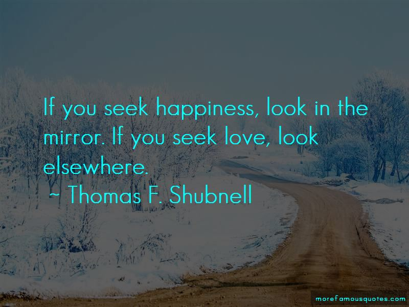 Thomas F. Shubnell Quotes