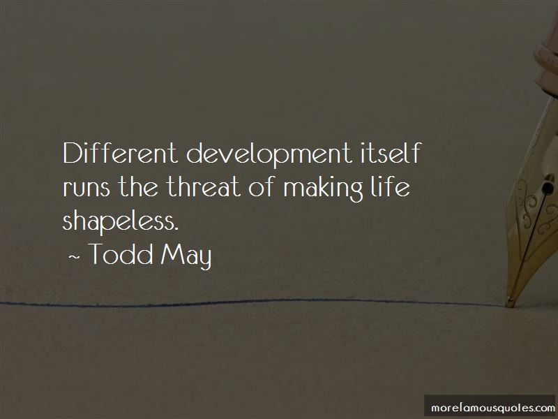 Todd May Quotes Pictures 3