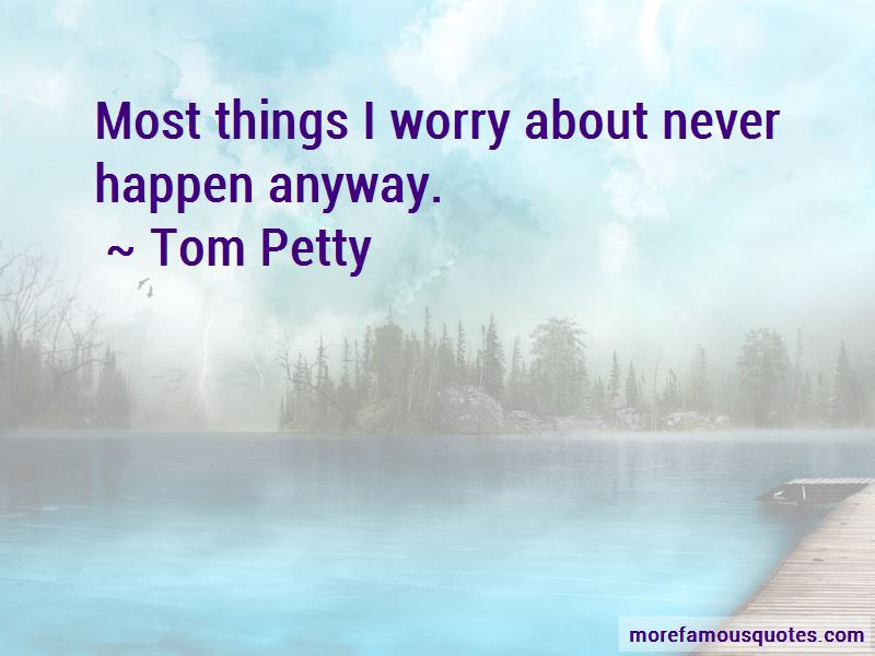 Tom Petty quotes: top 165 famous quotes by Tom Petty