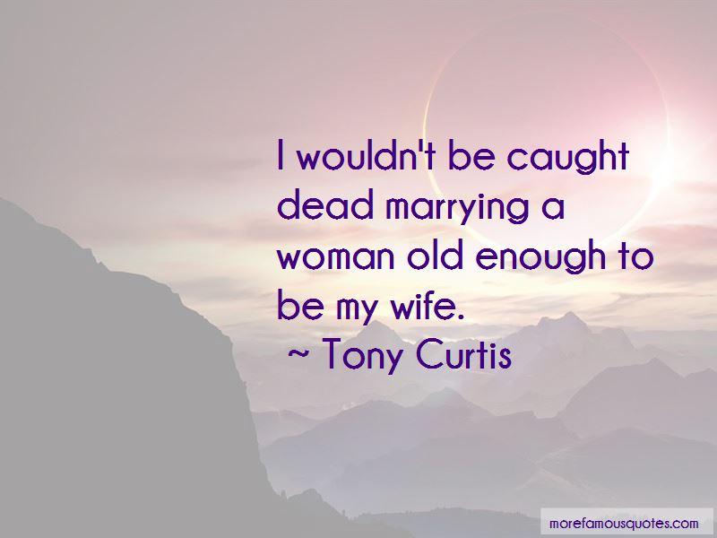 Tony Curtis Quotes