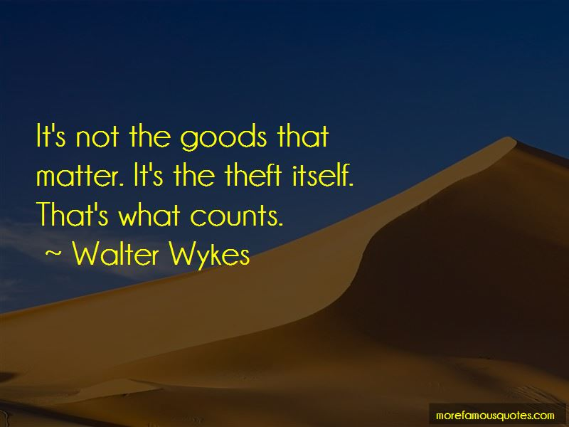 Walter Wykes Quotes Pictures 2