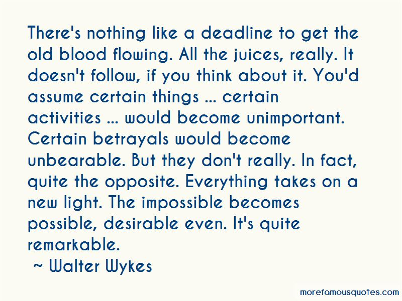 Walter Wykes Quotes Pictures 3
