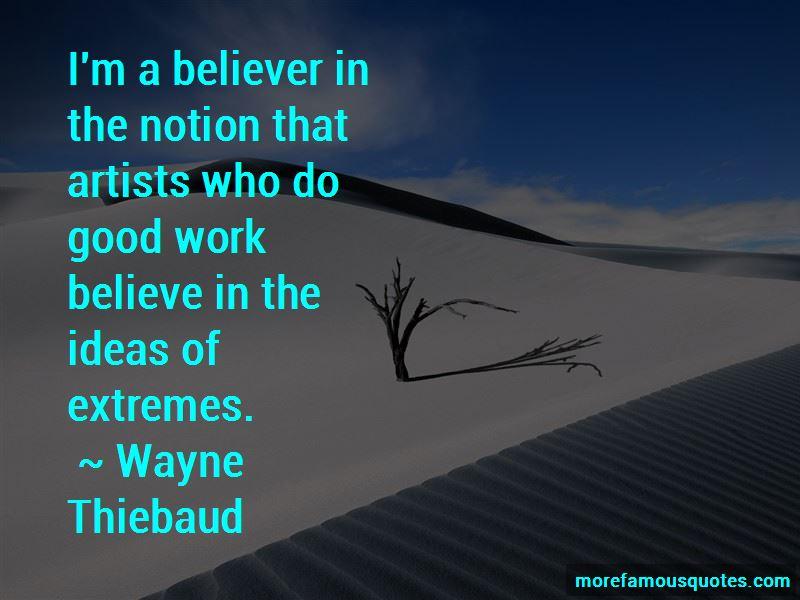 Wayne Thiebaud Quotes Pictures 3