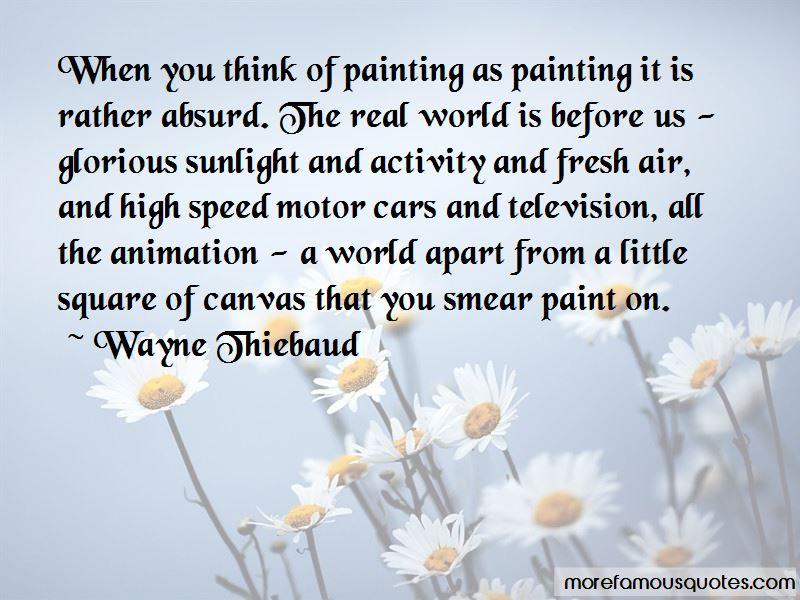 Wayne Thiebaud Quotes Pictures 4