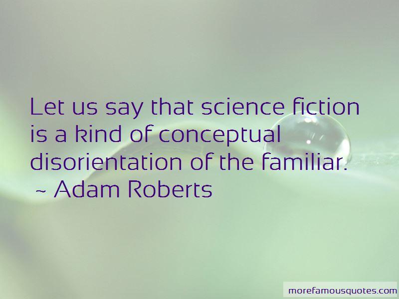 Adam Roberts Quotes