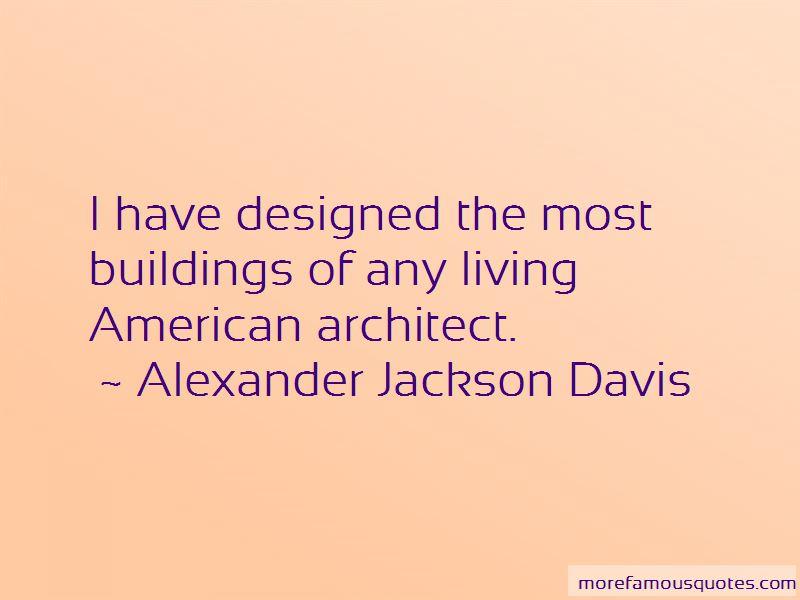 Alexander Jackson Davis Quotes