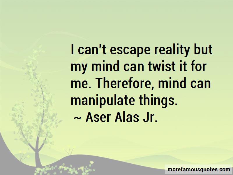 Aser Alas Jr. Quotes