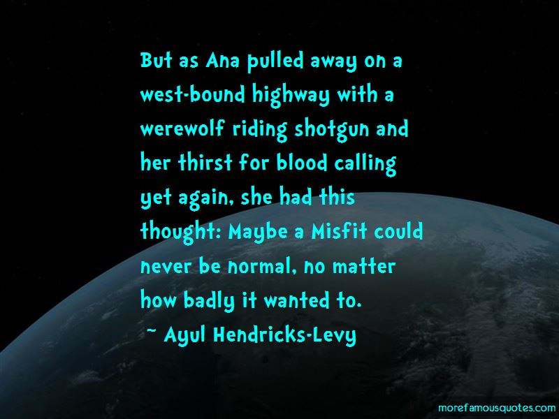 Ayul Hendricks-Levy Quotes