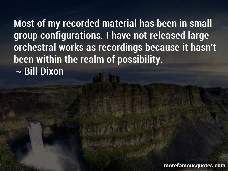 Bill Dixon Quotes Pictures 3