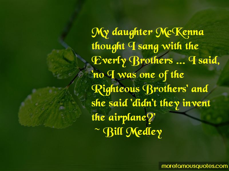 Bill Medley Quotes Pictures 3