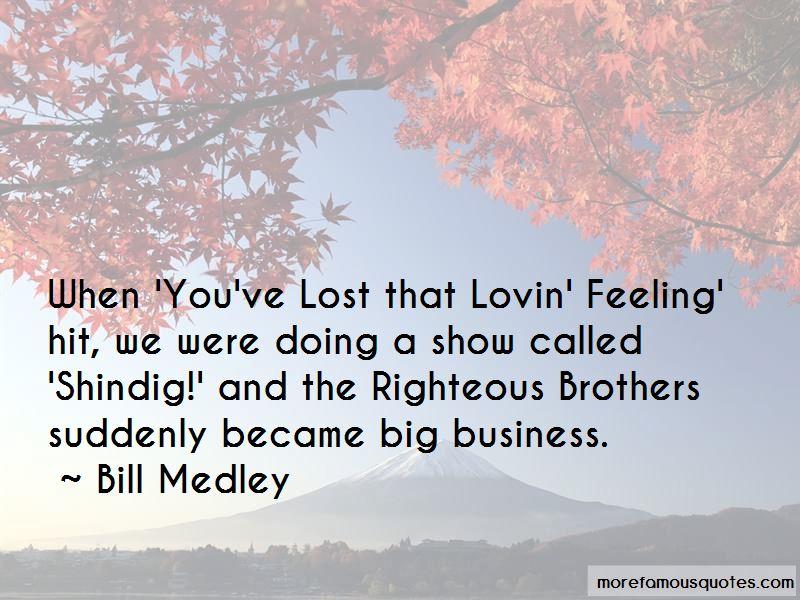 Bill Medley Quotes