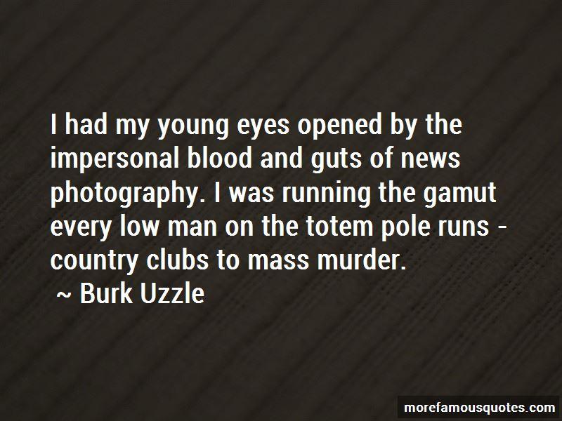 Burk Uzzle Quotes Pictures 4