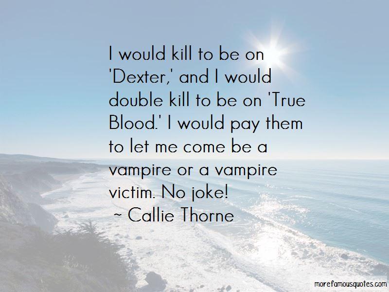 Callie Thorne Quotes Pictures 4