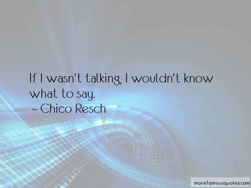 Chico Resch Quotes Pictures 2