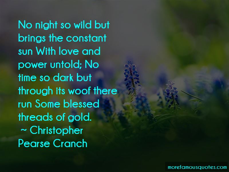 Christopher Pearse Cranch Quotes Pictures 4