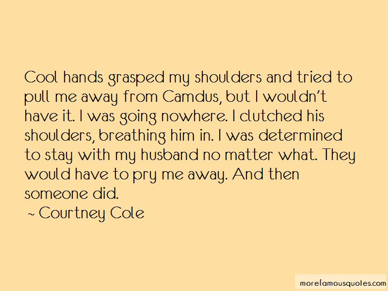 Courtney Cole Quotes