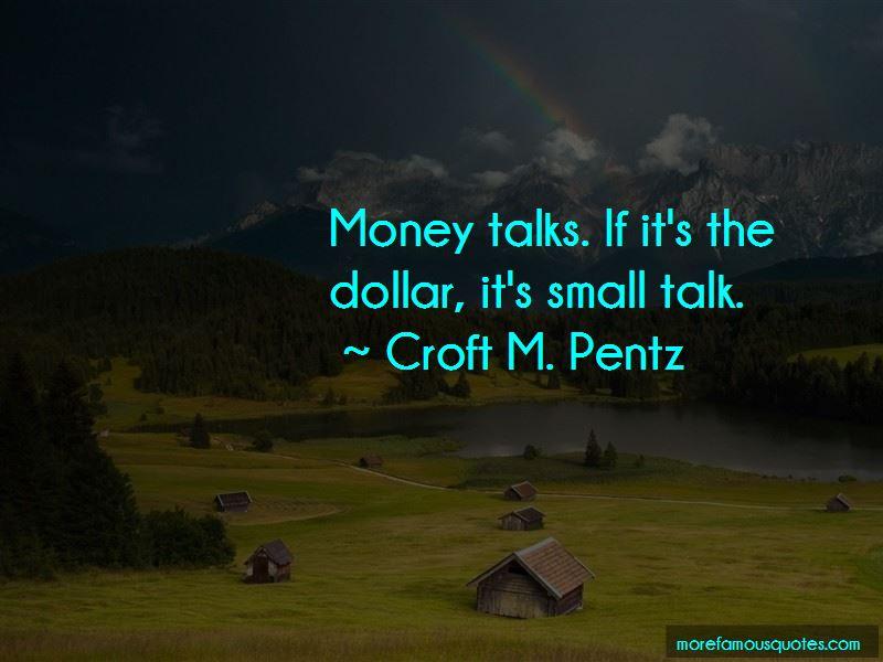 Croft M. Pentz Quotes Pictures 3