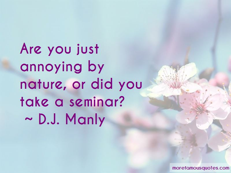 D.J. Manly Quotes Pictures 2