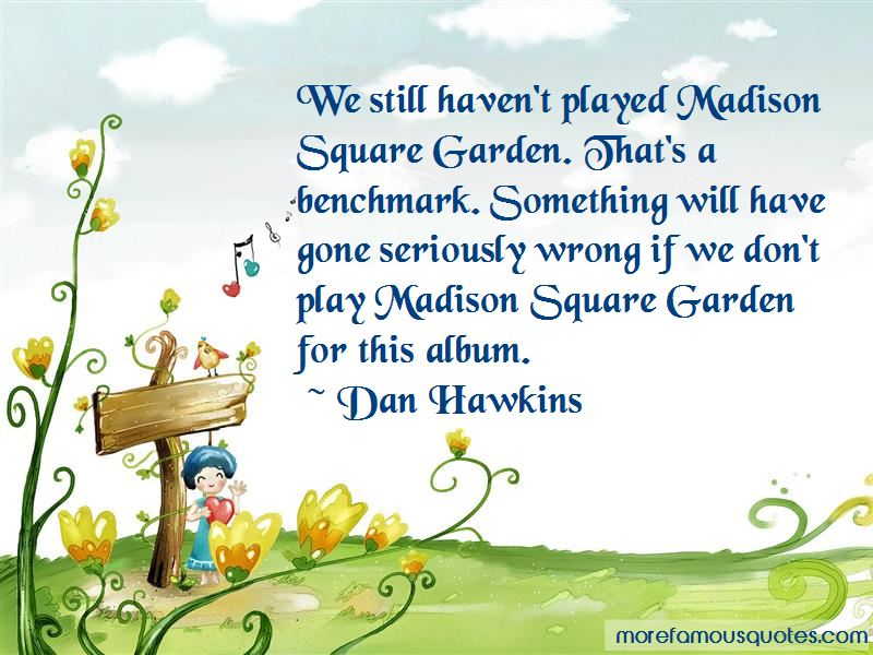 Dan Hawkins Quotes Pictures 3