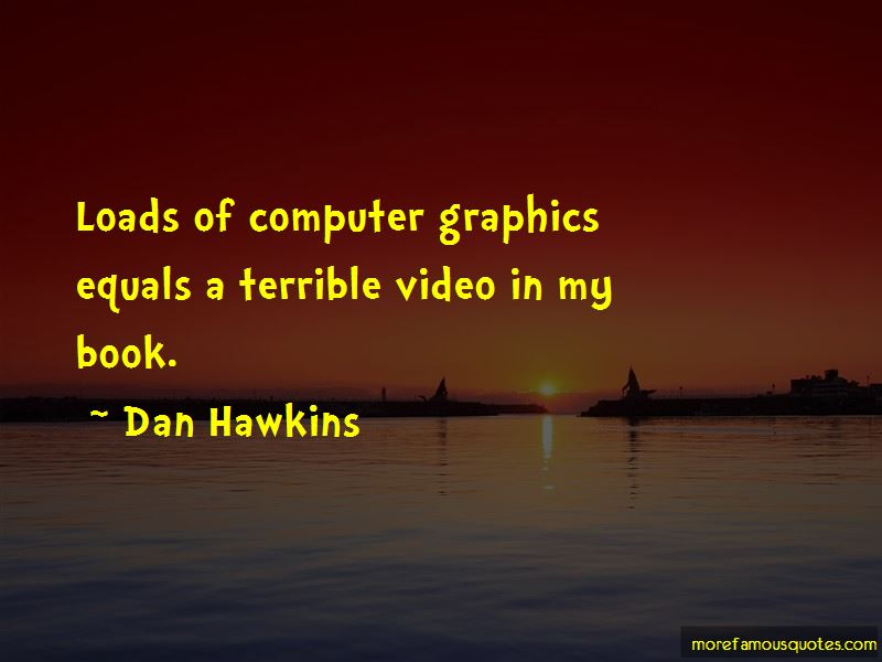 Dan Hawkins Quotes Pictures 4