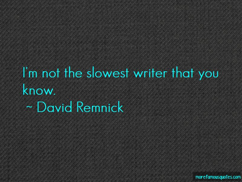 David Remnick Quotes Pictures 2