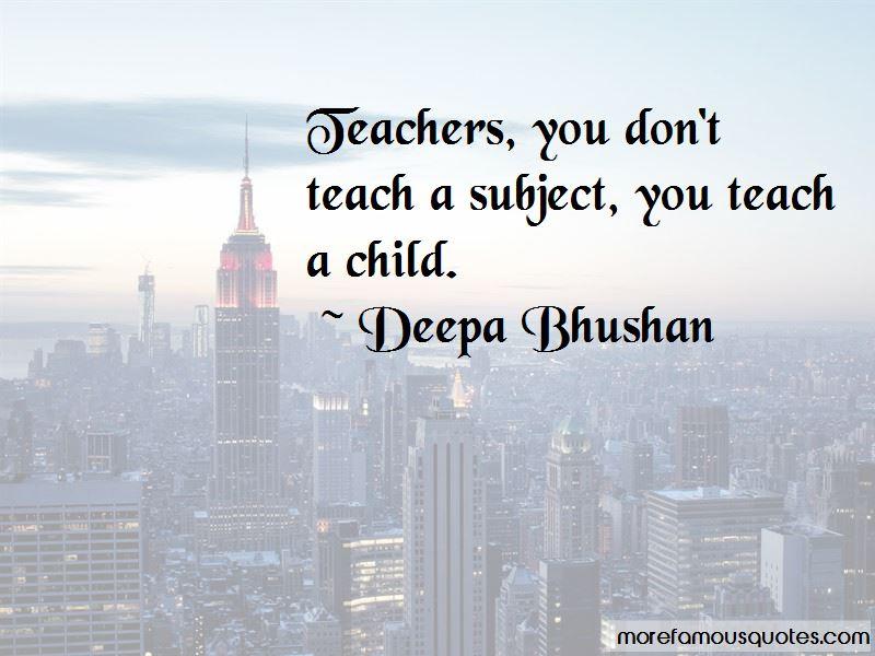 Deepa Bhushan Quotes