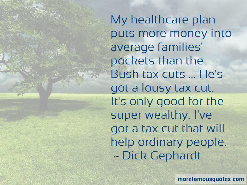 Dick Gephardt Quotes