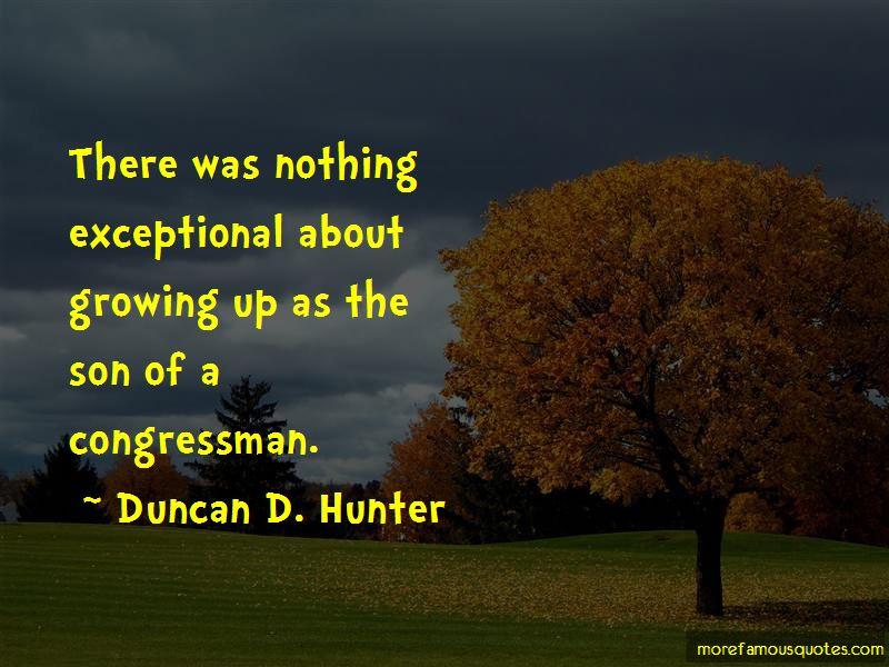 Duncan D. Hunter Quotes