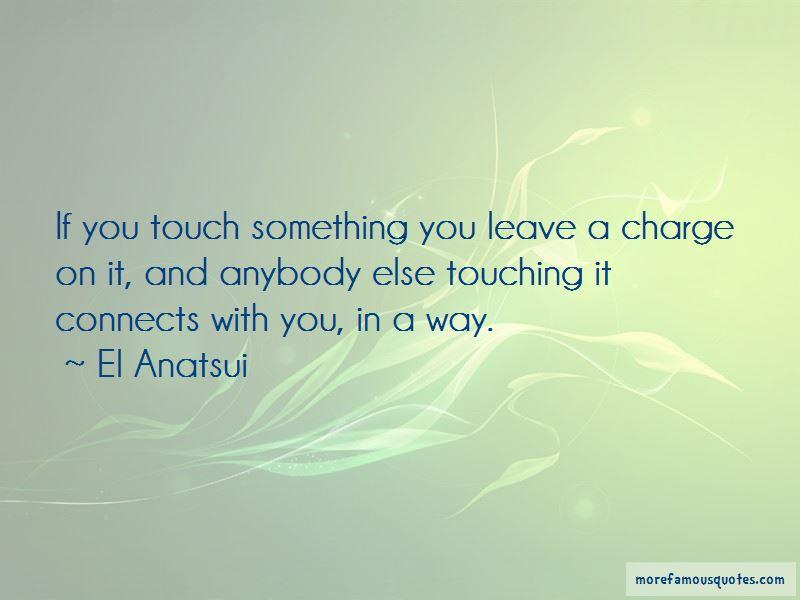 El Anatsui Quotes Pictures 3
