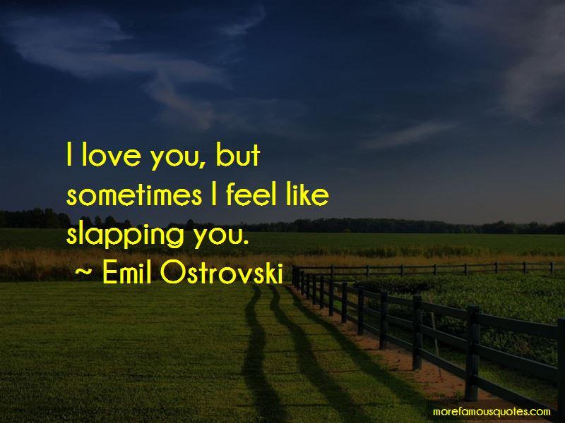 Emil Ostrovski Quotes Pictures 3