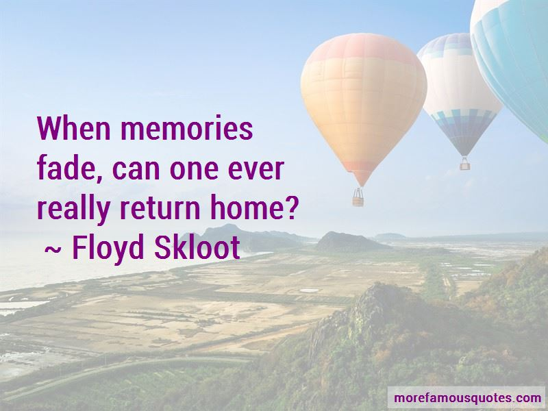 Floyd Skloot Quotes