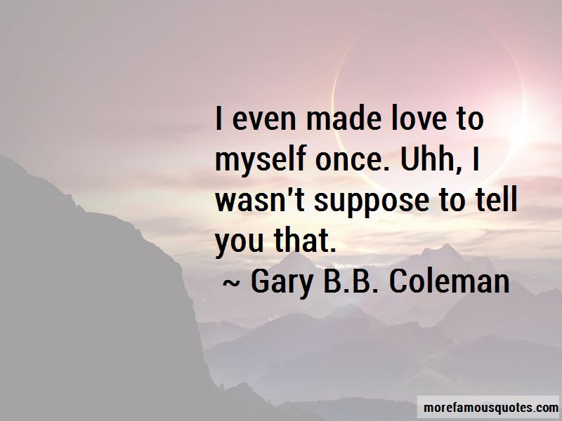 Gary B.B. Coleman Quotes Pictures 2