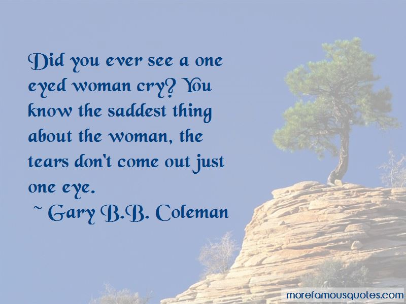 Gary B.B. Coleman Quotes Pictures 3