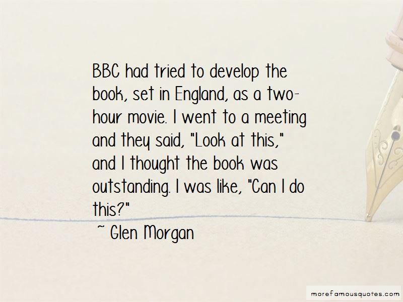 Glen Morgan Quotes