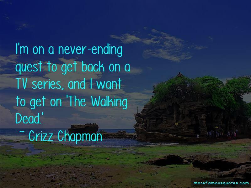 Grizz Chapman Quotes