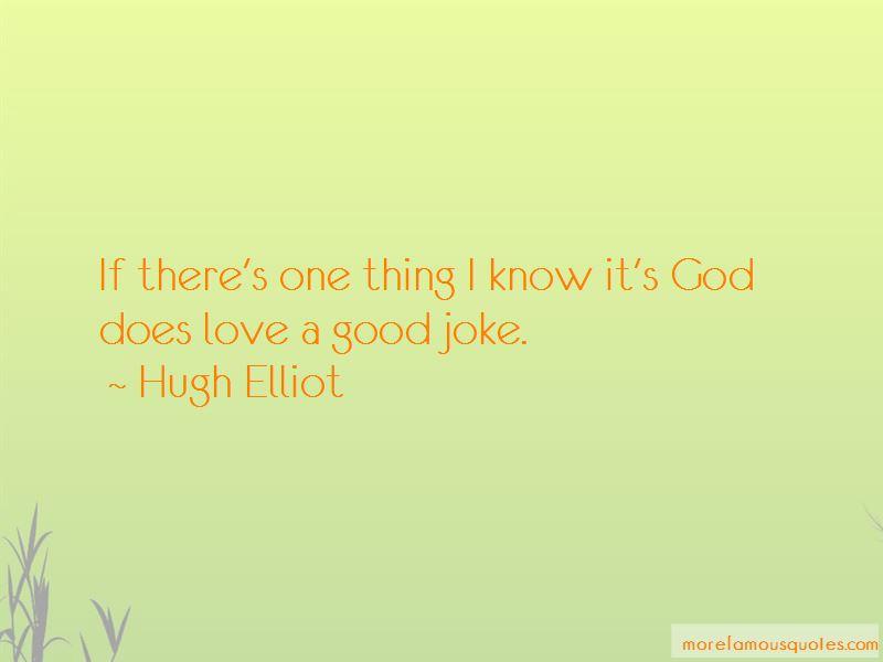 Hugh Elliot Quotes