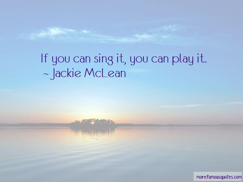 Jackie McLean Quotes Pictures 3
