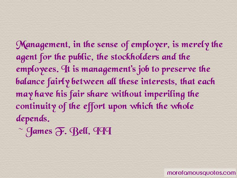 James F. Bell, III Quotes