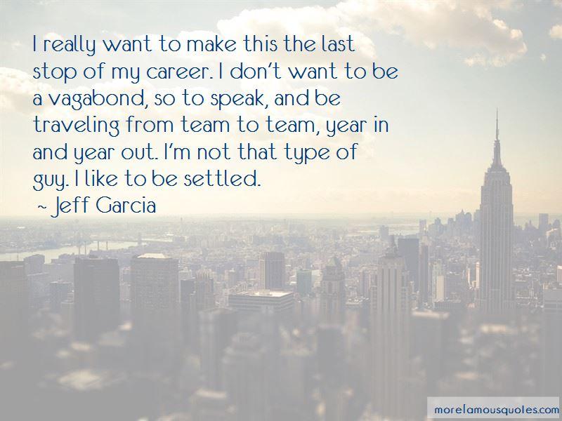 Jeff Garcia Quotes Pictures 3