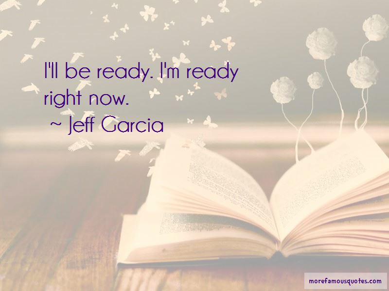 Jeff Garcia Quotes Pictures 4