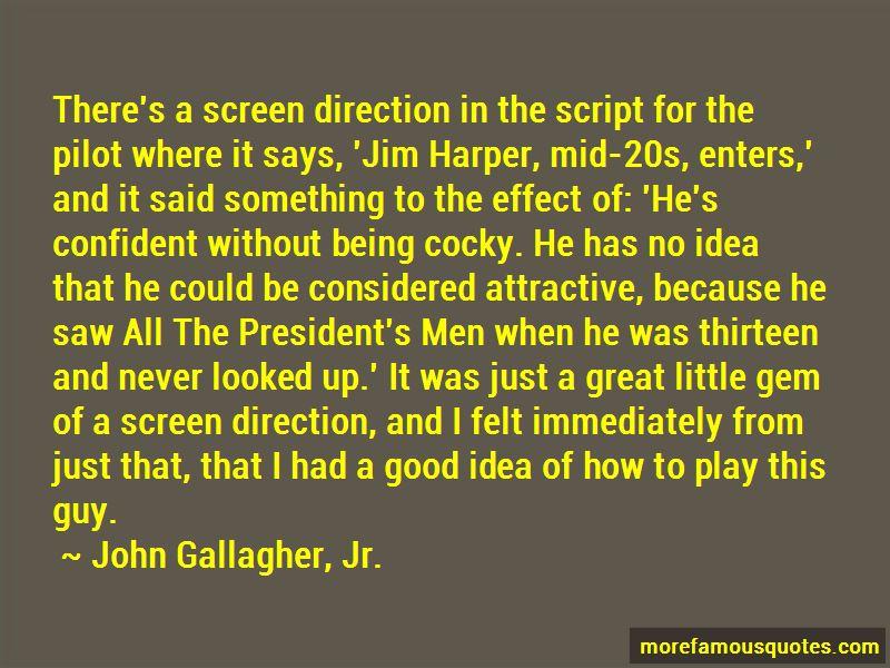 John Gallagher, Jr. Quotes