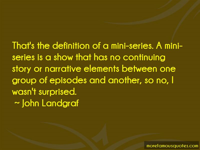 John Landgraf Quotes