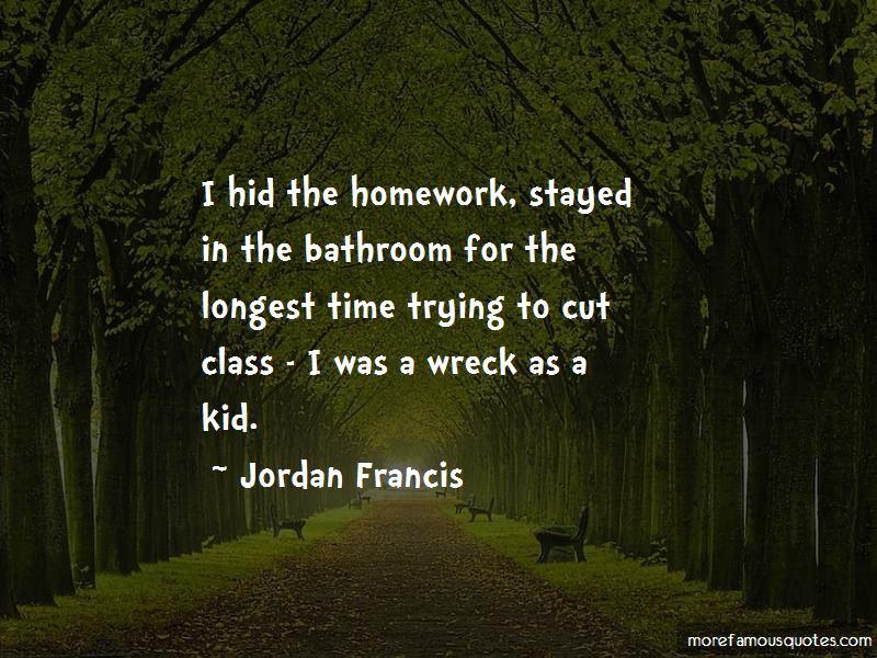 Jordan Francis Quotes