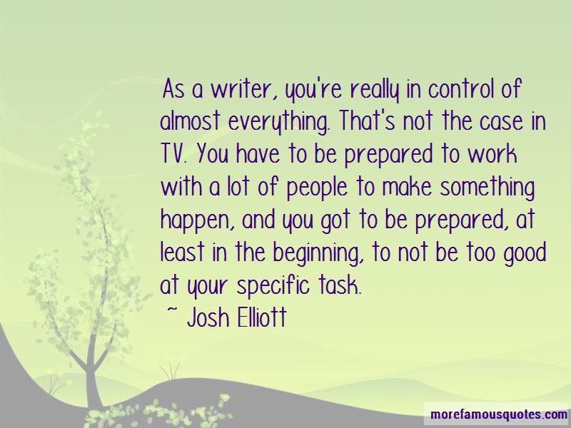 Josh Elliott Quotes
