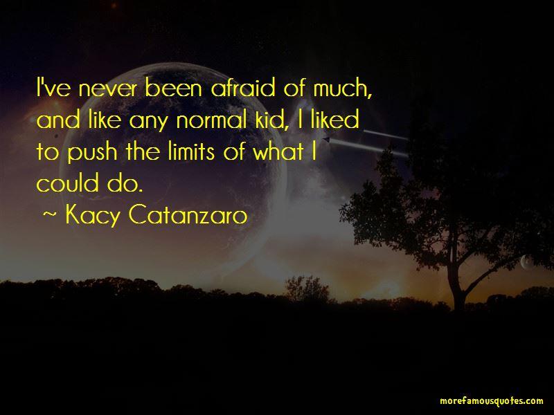 Kacy Catanzaro Quotes