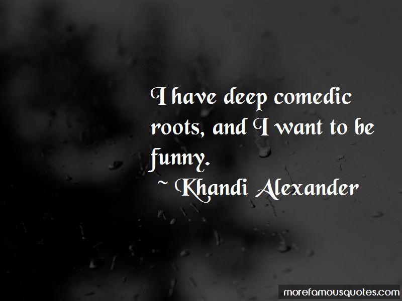 Khandi Alexander Quotes Pictures 4