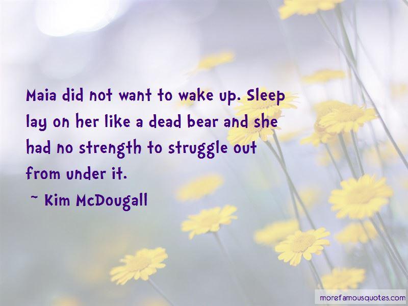 Kim McDougall Quotes
