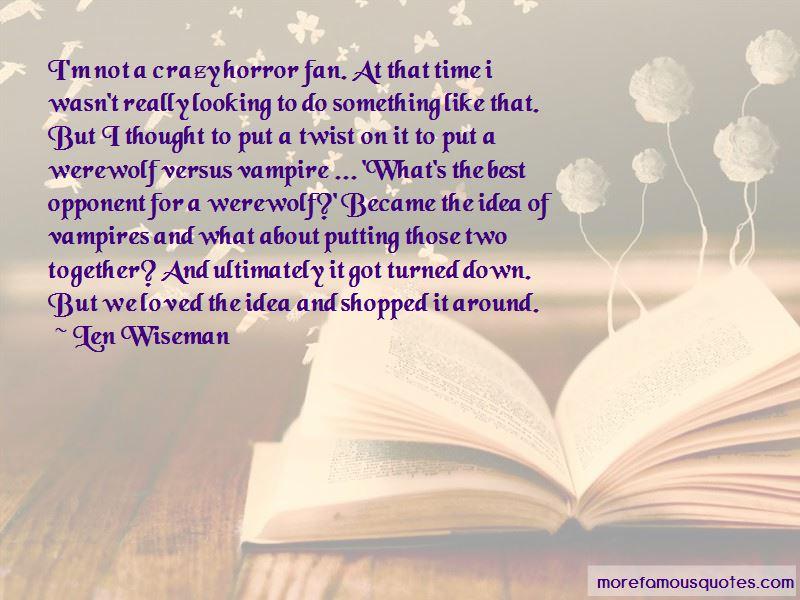 Len Wiseman Quotes Pictures 4